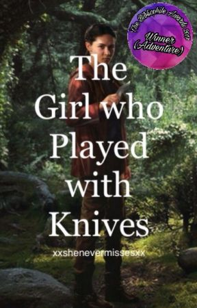 The Girl who Played with Knives  by xxshenevermissesxx