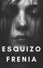 ESQUIZOFRENIA [#1] by Cornelia2403