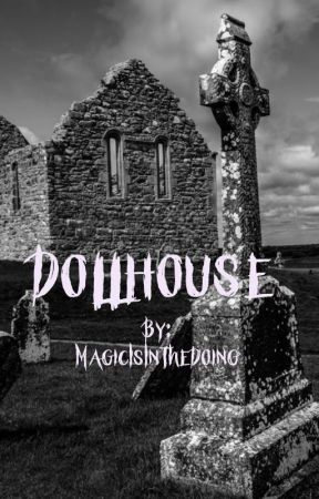 Dollhouse by MagicIsInTheDoing
