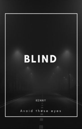 Blind by Ey3lessMaiden