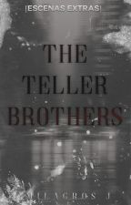 Teller Brothers (Escenas extras) by storyoongi