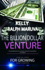 Billion Dollar Venture- Steps to starting a successful business by Ralphmaruva