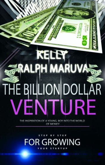Billion Dollar Venture- Steps to starting a successful business