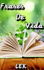 Frases De Vida by Rowena_JM