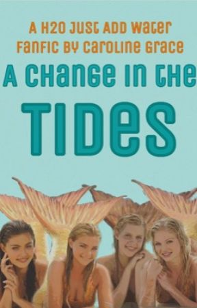 A Change in the Tides (H2O: Just Add Water) by carolinegraced