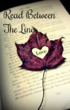 Read Between The Lines(Slow Updates) by beautifullifemagic