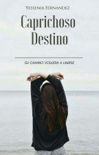 Caprichoso Destino by YesseniaFernandez6