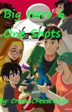 Big Hero 6 One Shots by CreamCheese8888