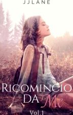 Ricomincio da Me (Vol.1) by JJLane