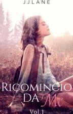 Ricomincio da Me by JJLane