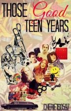 THOSE GOOD TEEN YEARS (Book 1) by CHERIE160597