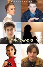 Friends~A NRDD Love story by DanielaLover12