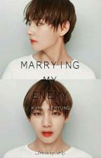Marrying my ENEMY?! [Bts Taehyung FF] by hyunjin_kyeopta