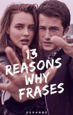 13 Reasons Why :: Frases by joclaudino
