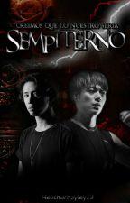 Sempiterno || Toruka. by HeatherHayley13