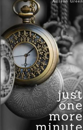 Just One More Minute by therealallie