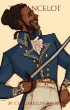 •THE LANCELOT• {lafayette x reader} by cupcakelover4488