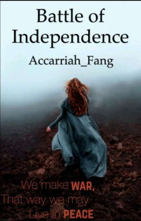 battle of Independence  by Accarriah_Fang