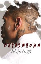 Chris Brown Imagines  by yellowtapes