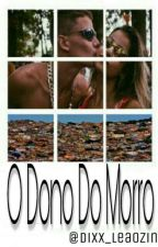 O Dono Do Morro by Dixx_Leaozin