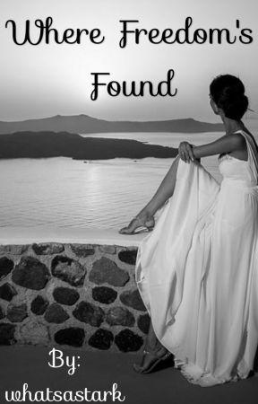 Where Freedom's Found by whatsastark