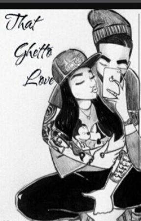 That ghetto love by PrincessKee0