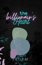 The Billionaire's Heart  by WorldWriter_1