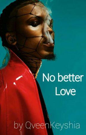 No Better Love by QveenKeyshia