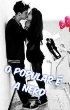 O Popular é a Nerd  by kahsoaress01