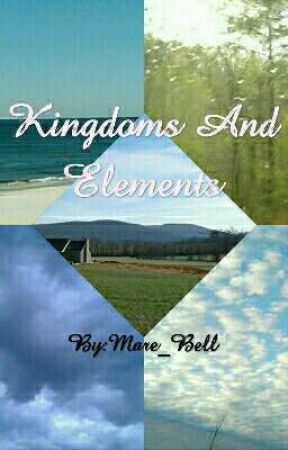 Kingdoms And Elements by Mare_Bell