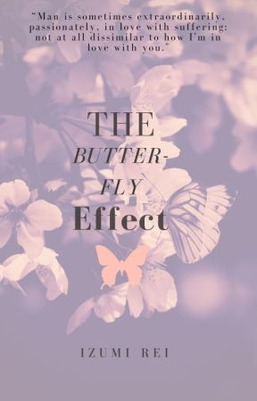 The Butterfly Effect by tsunderechildwrites