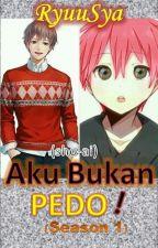 Aku Bukan PEDO ! (Book 1) by RyuuSya