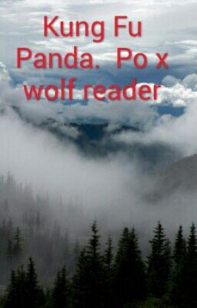 Kung Fu Panda.  Po x wolf reader by FangtheLoneWolf