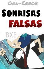 Sonrisas Falsas | BxB by One-Error