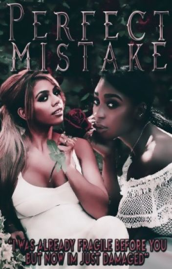 Perfect Mistake ( Norminah )