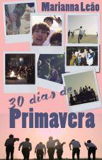30 Dias de Primavera // BTS Fanfic by MariannaLeao