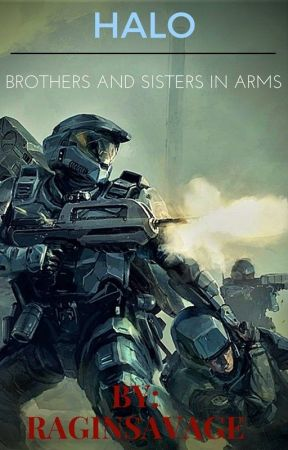 HALO: BROTHERS AND SISTERS IN ARMS by RaginSavage