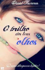 O Brilho Dos Teus Olhos by Danielthommas