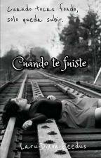 Cuando Te Fuiste by L-James