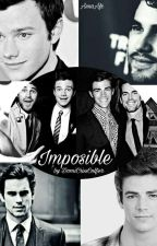 Imposible. (Pausada) by DomiCrissColfer