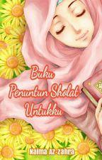 Buku Penuntun Sholat Untukku (CERPEN) by Esensi_Karya