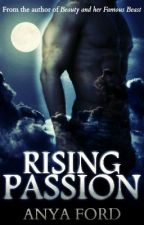 Rising Passion by Darklisa721