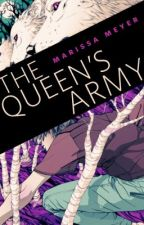 The Queen's Army by marissameyer22