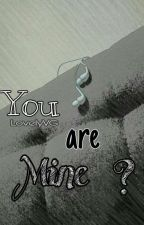 You Are Mine? by LovelyVG