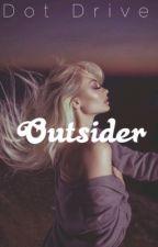 Outsider ~ The Maze Runner ~ Fan Fiction by Dotzzz123
