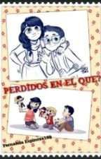 PERDIDOS EN EL QUE?? [Pausada] by FernandaEspinoza189