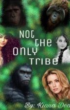 Not the Only Tribe by FanfictionWriter30
