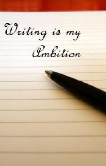 Writing is my Ambition
