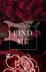 Find Me; A.W.G by saralltimelow