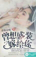 Từng Muốn Mặc Thật Đẹp Để Lấy Anh by BupNguyen2003